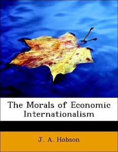 The Morals of Economic Internationalism