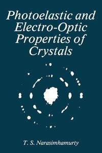 Photoelastic and Electro-Optic Properties of Crystals