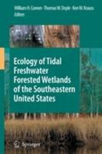 Ecology of Tidal Freshwater Forested Wetlands of the Southeaster