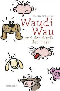 Waudi Wau und der Streik der Tiere