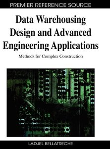 Data Warehousing Design and Advanced Engineering Applications: M