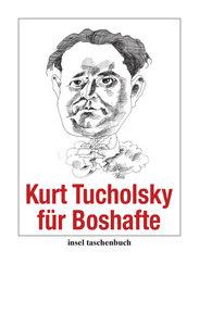 Kurt Tucholsky für Boshafte