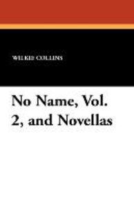 No Name, Vol. 2, and Novellas