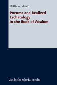 Pneuma and Realized Eschatology in the Book of Wisdom