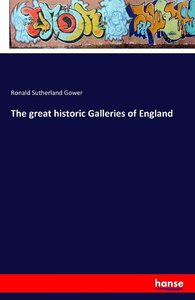 The great historic Galleries of England