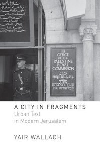 A City in Fragments: Urban Texts in Modern Jerusalem