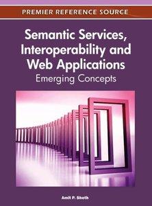 Semantic Services, Interoperability and Web Applications: Emergi