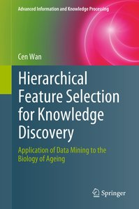 Hierarchical Feature Selection for Knowledge Discovery