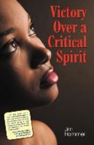 Victory Over a Critical Spirit (African-American Edition)