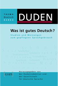 Duden Thema Deutsch 08. Was ist gutes Deutsch?