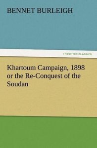 Khartoum Campaign, 1898 or the Re-Conquest of the Soudan