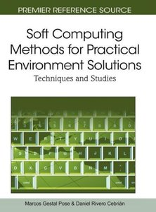 Soft Computing Methods for Practical Environment Solutions: Tech