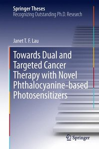 Towards Dual and Targeted Cancer Therapy with Novel Phthalocyani
