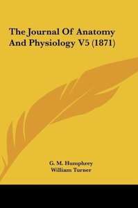 The Journal Of Anatomy And Physiology V5 (1871)