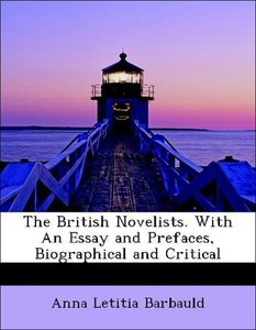 The British Novelists. With An Essay and Prefaces, Biographical