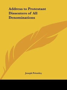 Address to Protestant Dissenters of All Denominations