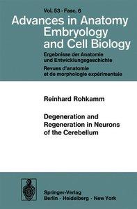 Degeneration and Regeneration in Neurons of the Cerebellum