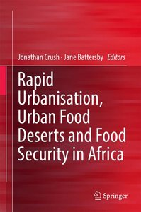 Rapid Urbanisation, Urban Food Deserts and Food Security in Afri