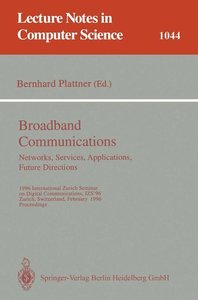 Broadband Communciations. Networks, Services, Applications, Futu
