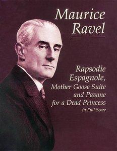 Rapsodie Espagnole, Mother Goose Suite, and Pavane for a Dead Pr