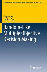 Random-Like Multiple Objective Decision Making