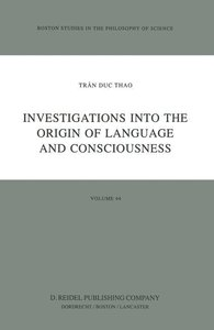 Investigations into the Origin of Language and Consciousness