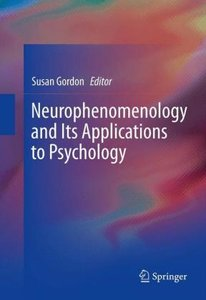 Neurophenomenology and Its Applications to Psychology