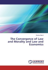 The Convergence of Law and Morality and Law and Economics