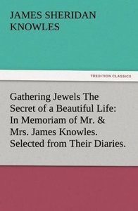 Gathering Jewels The Secret of a Beautiful Life: In Memoriam of