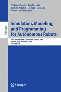 Simulation, Modeling, and Programming for Autonomous Robots