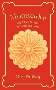Mooncake and Other Stories in Poems and Prose