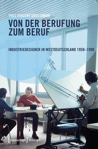 Von der Berufung zum Beruf: Industriedesigner in Westdeutschland