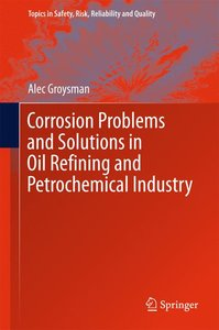 Corrosion Problems and Solutions in Oil Refining and Petrochemic