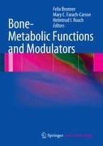 Bone-Metabolic Functions and Modulators