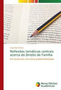 Reflexões temáticas centrais acerca do Direito de Família