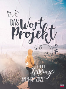 Das WortProjekt. Der Bibel-Lettering-Kalender 2021