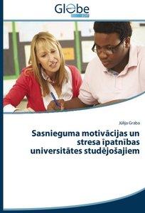 Sasnieguma motivacijas un stresa ipatnibas universitates studejo