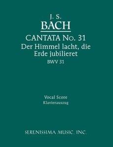 Cantata No. 31: Der Himmel Lacht, Die Erde Jubilieret, Bwv 31 -