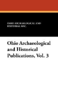 Ohio Archaeological and Historical Publications, Vol. 3