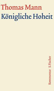 Königliche Hoheit. Große kommentierte Frankfurter Ausgabe