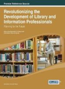Revolutionizing the Development of Library and Information Profe