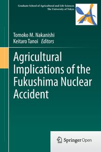 Agricultural Implications of the Fukushima Nuclear Accident