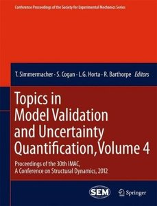 Topics in Model Validation and Uncertainty Quantification, Volum