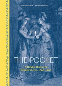 The Pocket: A Hidden History of Women\'s Lives, 1690-1900