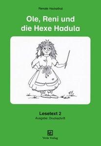 Lesetexte 2. Ole, Reni und die Hexe Hadula. Druckschrift