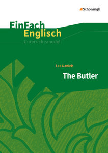 The Butler: Filmanalyse. EinFach Englisch Unterrichtsmodelle