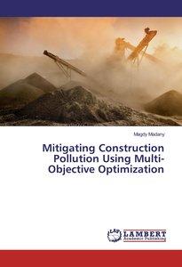 Mitigating Construction Pollution Using Multi-Objective Optimiza