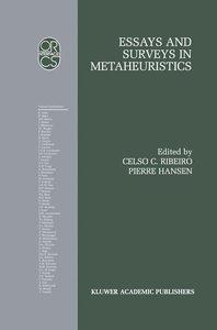 Essays and Surveys in Metaheuristics