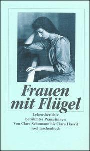 Frauen mit Flügel. Lebensberichte berühmter Pianistinnen
