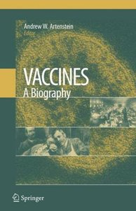 Vaccines: A Biography